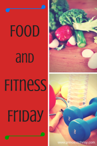 Food & Fitness Friday